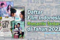 Daftar Film Indonesia Romantis 2021