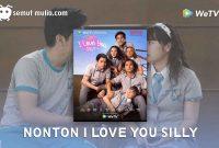 Nonton I Love You Silly Episode 6