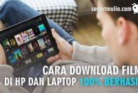 Cara Download Film di Hp dan Laptop