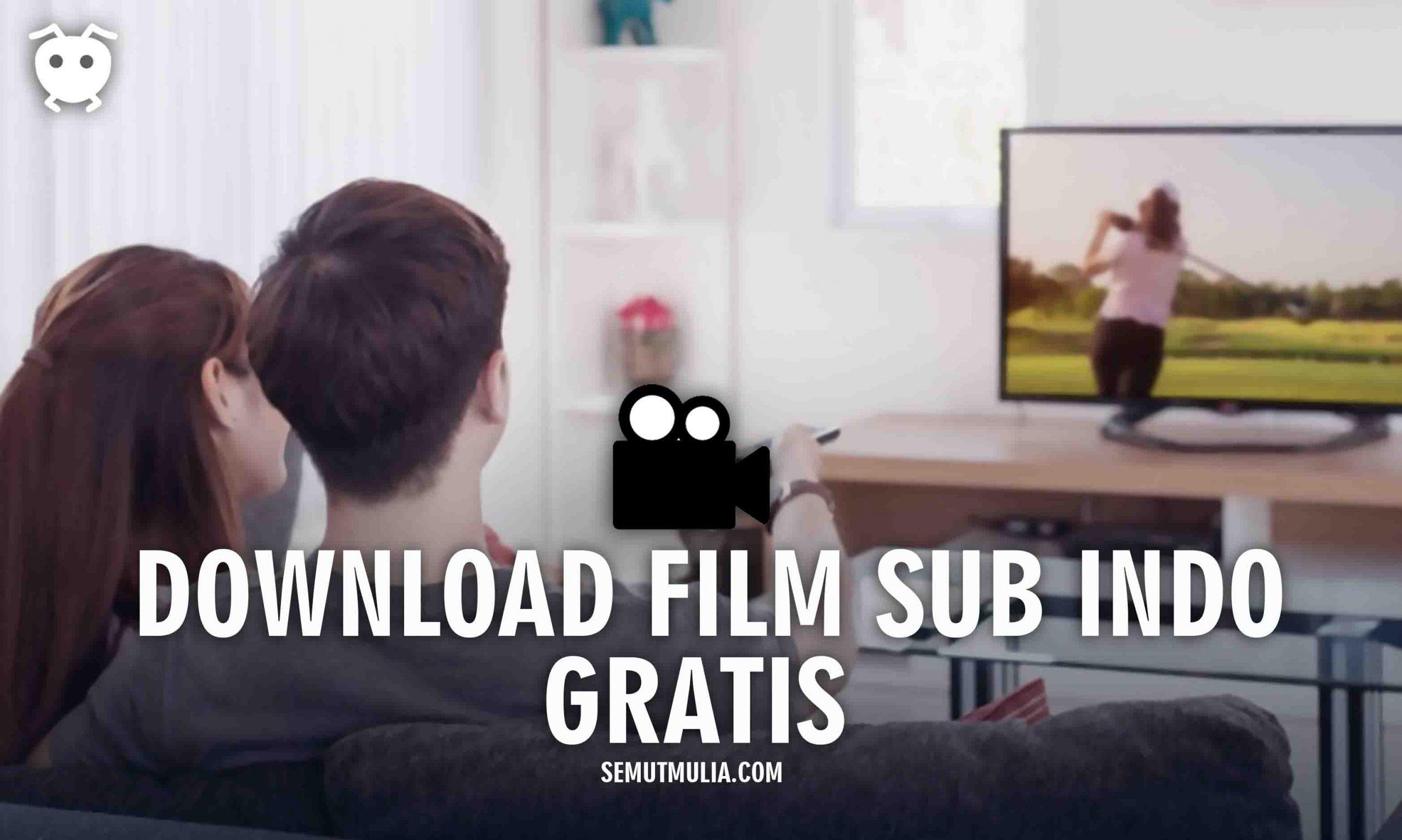 Download Film Sub Indo Gratis Terbaik
